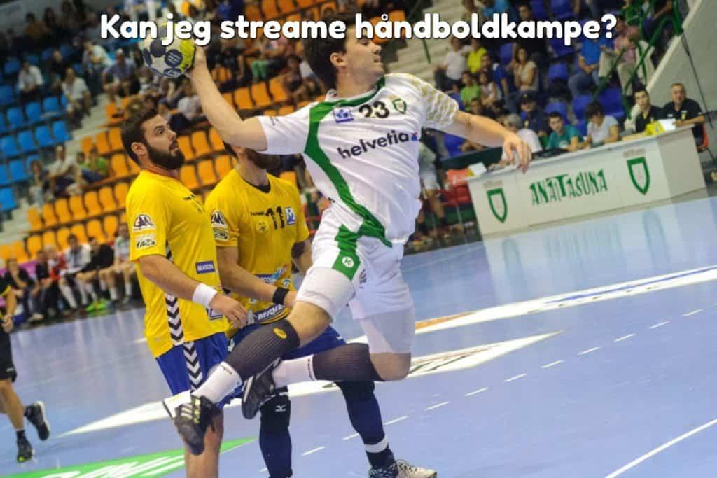 Kan jeg streame håndboldkampe?
